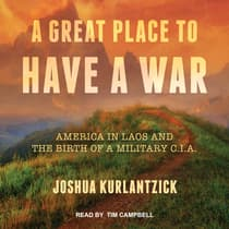 A Great Place to Have a War by Joshua Kurlantzick audiobook