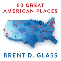 50 Great American Places by Brent D. Glass audiobook