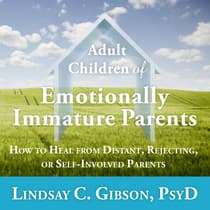 Adult Children of Emotionally Immature Parents by Lindsay C. Gibson audiobook