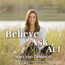 Believe, Ask, Act by Mary Ann DiMarco audiobook