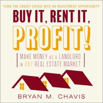 Buy It, Rent It, Profit!  by Bryan M. Chavis audiobook