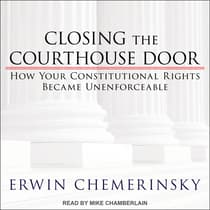 Closing the Courthouse Door by Erwin Chemerinsky audiobook
