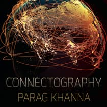 Connectography by Parag Khanna audiobook