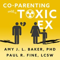 Co-Parenting With a Toxic Ex by Amy J.L. Baker audiobook