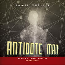 Antidote Man by Jamie Sutliff audiobook