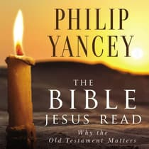 The Bible Jesus Read by Philip Yancey audiobook