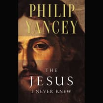 The Jesus I Never Knew by Philip Yancey audiobook