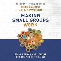 Making Small Groups Work by Henry Cloud audiobook