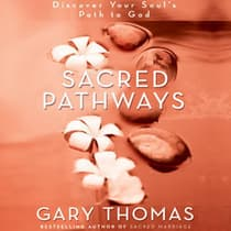 Sacred Pathways by Gary Thomas audiobook