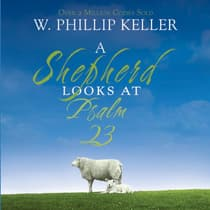 A Shepherd Looks at Psalm 23 by W. Phillip Keller audiobook