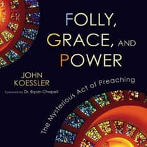 Folly, Grace, and Power by John Koessler audiobook
