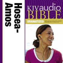 KJV, Audio Bible, Dramatized: Hosea, Joel, and Amos, Audio Download by Zondervan audiobook
