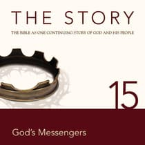 The Story Audio Bible - New International Version, NIV: Chapter 15 - God's Messengers by Zondervan audiobook