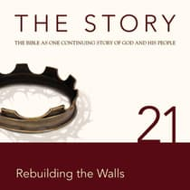 The Story Audio Bible - New International Version, NIV: Chapter 21 - Rebuilding the Walls by Zondervan audiobook