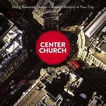 Center Church by Timothy Keller audiobook