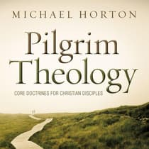 Pilgrim Theology by Michael S. Horton audiobook