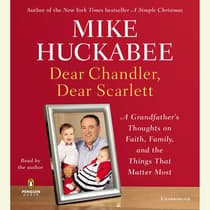 Dear Chandler, Dear Scarlett by Mike Huckabee audiobook