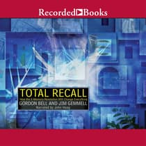Total Recall by Gordon Bell audiobook