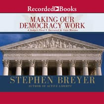 Making Our Democracy Work by Stephen Breyer audiobook