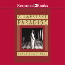Glimpses of Paradise by James Scott Bell audiobook