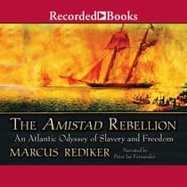 The Amistad Rebellion by Marcus Rediker audiobook