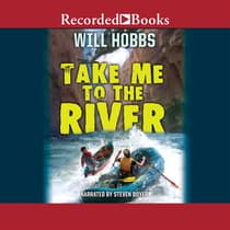 Take Me to the River by Will Hobbs audiobook