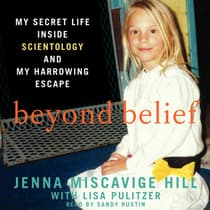 Beyond Belief by Jenna Miscavige Hill audiobook