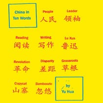 China in Ten Words by Yu Hua audiobook