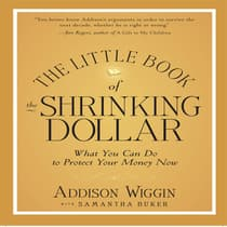 The Little Book of the Shrinking Dollar by Addison Wiggin audiobook