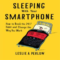 Sleeping With Your Smart Phone by Leslie A. Perlow audiobook