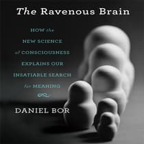 The Ravenous Brain by Daniel Bor audiobook