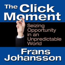 The Click Moment by Frans Johansson audiobook