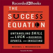 The Success Equation by Michael J. Mauboussin audiobook