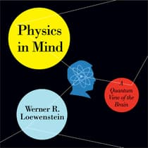 Physics in Mind by Werner R. Loewenstein audiobook