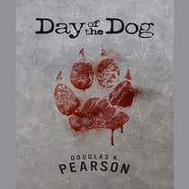 Day of the Dog by Douglas K. Pearson audiobook
