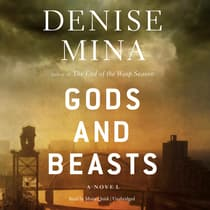 Gods and Beasts by Denise Mina audiobook