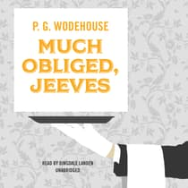 Much Obliged, Jeeves by P. G. Wodehouse audiobook