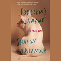 Foreskin's Lament by Shalom Auslander audiobook
