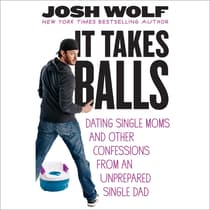 It Takes Balls by Josh Wolf audiobook