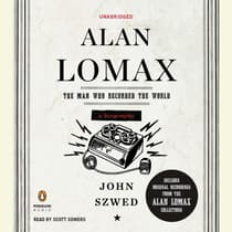 Alan Lomax by John Szwed audiobook