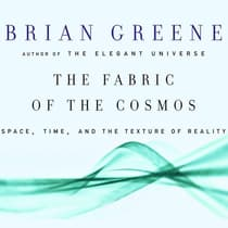 The Fabric of the Cosmos by Brian Greene audiobook
