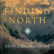 Finding North by George Michelsen Foy audiobook