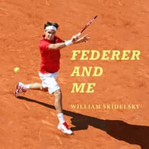 Federer and Me by William Skidelsky audiobook