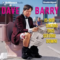 Dave Barry Is Not Taking This Sitting Down by Dave Barry audiobook