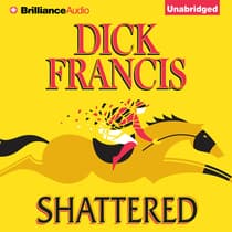 Shattered by Dick Francis audiobook