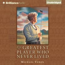 The Greatest Player Who Never Lived by Michael Veron audiobook