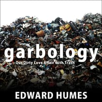 Garbology by Edward Humes audiobook