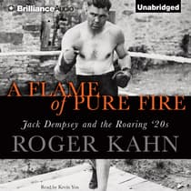 A Flame of Pure Fire by Roger Kahn audiobook