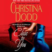 Close to You by Christina Dodd audiobook