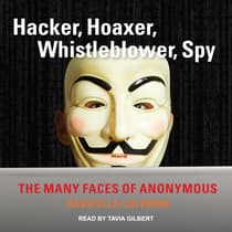 Hacker, Hoaxer, Whistleblower, Spy by Gabriella Coleman audiobook